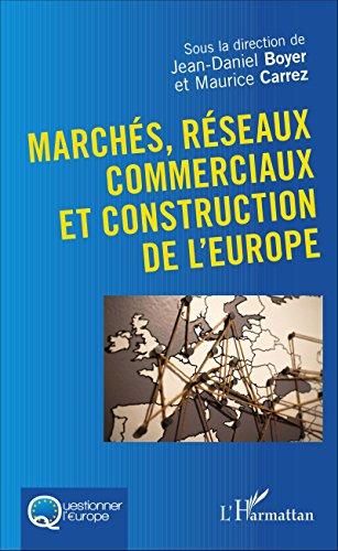 Marchs, rseaux commerciaux et construction de l'Europe