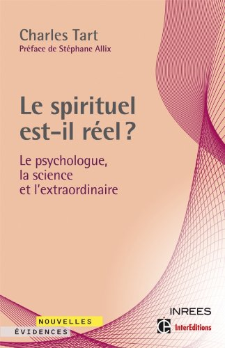 Le spirituel est-il réel ? Le psychologue, la science et l'extraordinaire