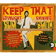Keep That Love Light Shining by Slim Smith (2004-04-19)