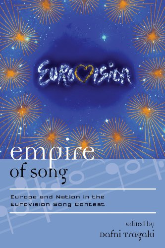 Empire of Song: Europe and Nation in the Eurovision Song Contest (Europea: Ethnomusicologies & Modernities)
