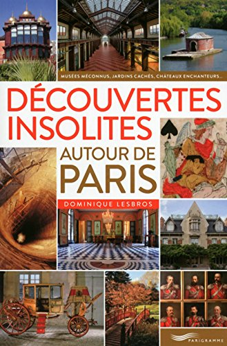 Dcouvertes insolites autour de Paris 2016