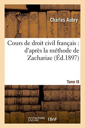 Cours de droit civil français: d'après la méthode de Zachariae. Tome 9 (Sciences Sociales)