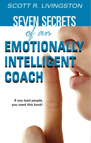 Title: Seven Secrets of an Emotionally Intelligent Coach
