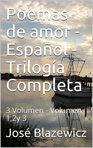 PDF Descargar Poemas de amor - Español - Trilogía Completa: 3 Volumen - Volumen 1,2y 3