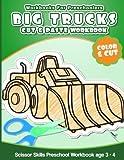 Workbooks for Preschoolers Big Trucks: Cut & Paste Workbook Scissor Skills Preschool Workbook age 3-4