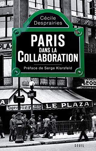Paris dans la Collaboration par Cecile Desprairies
