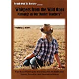 Reach Out to Horses: Whispers From the Wild Ones-Mustangs as our Master Teachers 2 DVD Set