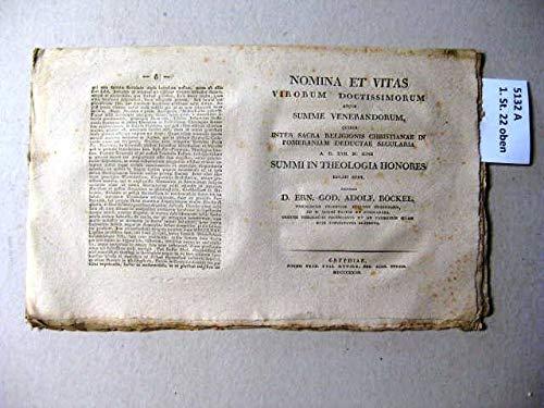 Nomina et Vitas virorum Doctissimorum atque summe venerandorum, quibus inter sacra religionis christianae in Pomeraniam deductae secularia. Summi in Theologia Honores.