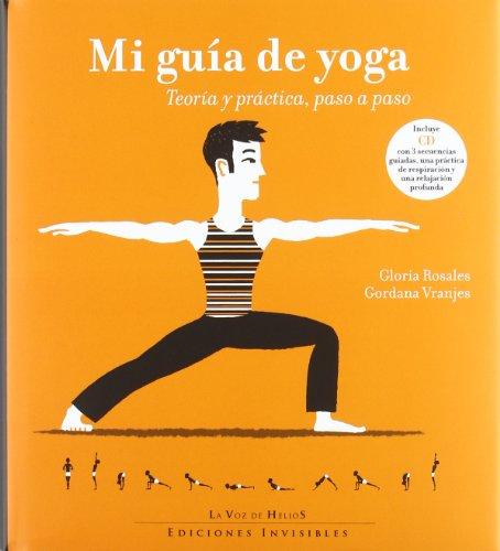Mi guía de yoga: Teoría y práctica, paso a paso (La Voz de Helios)