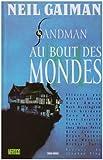 Sandman, Tome 8 - Au bout des mondes