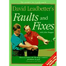 [ David Leadbetter's Faults and Fixes: How to Correct the 80 Most Common Problems in Golf Leadbetter, David ( Author ) ] { Paperback } 1996