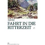Fahrt in die Ritterzeit: Eine spannende Lese-Schreibreise. 3-6. Klasse
