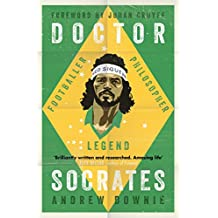 Doctor Socrates: Footballer, Philosopher, Legend (English Edition)