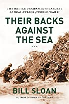 Their Backs against the Sea: The Battle of Saipan and the Largest Banzai Attack of World War II