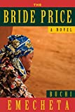 The Bride Price: A Novel Second Edition