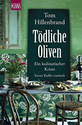 Tödliche Oliven: Ein kulinarischer Krimi. Xavier Kieffers vierter Fall (Die Xavier-Kieffer-Krimis, Band 4)