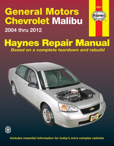 General Motors Chevrolet Malibu 2004 Thru 2012 (Hayne's Automotive Repair Manual) (Malibu Reparatur)