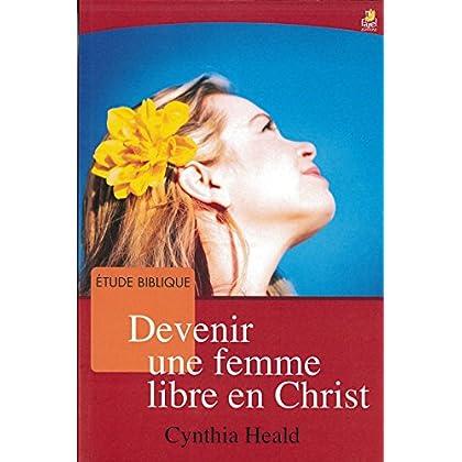 Devenir une Femme Libre en Christ