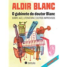 O gabinete do Doutor Blanc: Sobre jazz, literatura e outros improvisos (Aldir70)