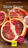 Säure-Basen-Balance: Der Kompass für mehr Vitalität und Wohlbefinden (GU Kompass Gesundheit)