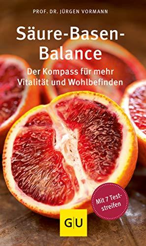 Säure-Basen-Balance: Der Kompass für mehr Vitalität und Wohlbefinden (GU Kompass Gesundheit) -