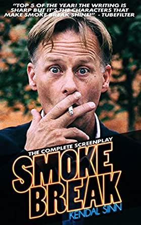 Smoke Break: The Complete Screenplay to the 115 Episode Comedy Web