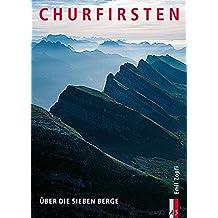 Churfirsten. Über die sieben Berge