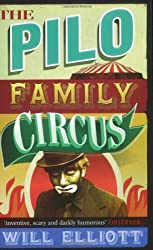 The Pilo Family Circus by Will Elliott (2007-07-05)