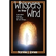 Whispers In The Wind (Classic Reprint) by Frankie J. Jones (2005-08-01)