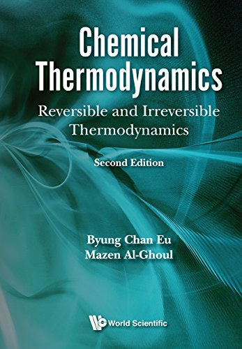 Chemical Thermodynamics: Equilibrium And Nonequilibrium - Reversible And Irreversible Thermodynamics (Chemical Engineering)