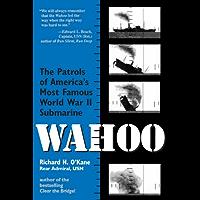 Wahoo: The Patrols of America's Most Famous World War II Submarine (English Edition)