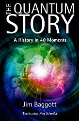 The Quantum Story: A history in 40 moments by Jim Baggott (2013-02-28)