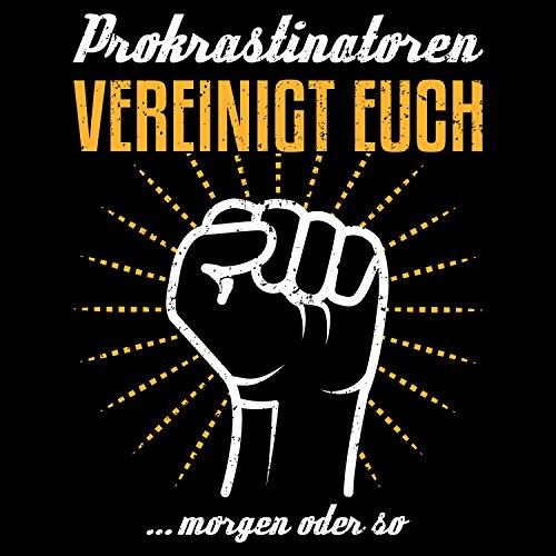 Fashionalarm Herren T-Shirt - Prokrastinatoren vereinigt euch morgen oder so | Fun Shirt mit Spruch für Aufschieber Arbeit Beruf Freizeit Schwarz