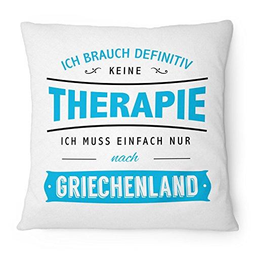 Ich brauch keine Therapie - Griechenland - 40x40 cm mit Füllung | Geschenk Idee Spruch Urlaub Reise Strand Meer Reise Kreta, Farbe:weiß ()