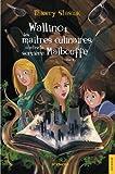 Wallino - Les maîtres culinaires contre la sorcière Malbouffe - t. 2