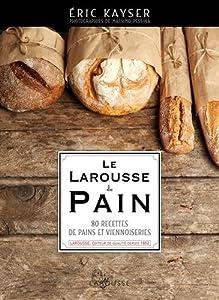 """Afficher """"Le Larousse du pain"""""""