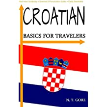 Croatian - Basics for Travelers (English Edition)