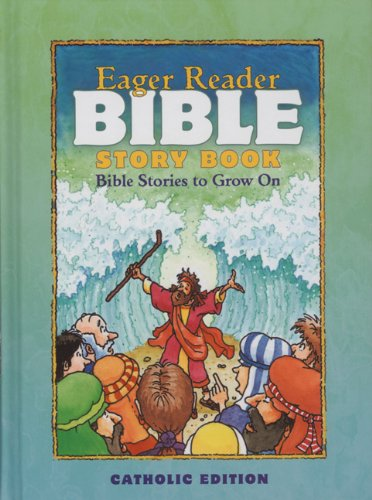 Eager Reader Bible Story Book: Bible Stories to Grow On - Catholic Edition por Daryl J. Lucas