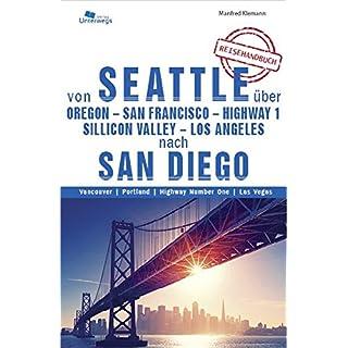 WESTCOAST / USA: Von Seattle über Portland - San Francisco - Highway 1 - Silicon Valley - Los Angeles nach San Diego