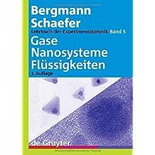 Ludwig Bergmann; Clemens Schaefer: Lehrbuch der Experimentalphysik: Gase, Nanosysteme, Flüssigkeiten (Bergmann-Schaefer Lehrbuch Der Experimentalphysik)