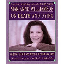 Marianne Williamson on Death & Dying