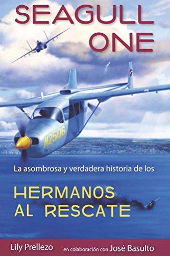 Seagull One: La asombrosa y verdadera historia de los Hermanos al Rescate