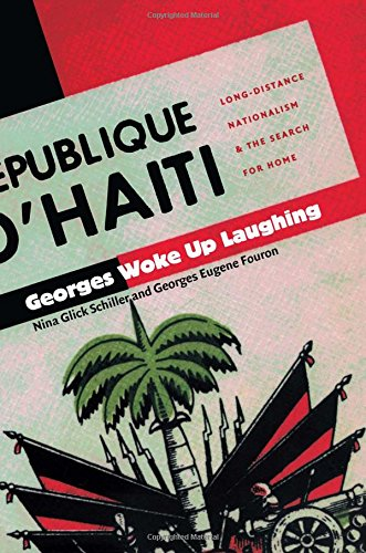 Georges Woke Up Laughing: Long-Distance Nationalism and the Search for Home