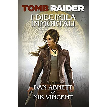 Tomb Raider - I Diecimila Immortali