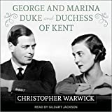 George and Marina: Duke and Duchess of Kent