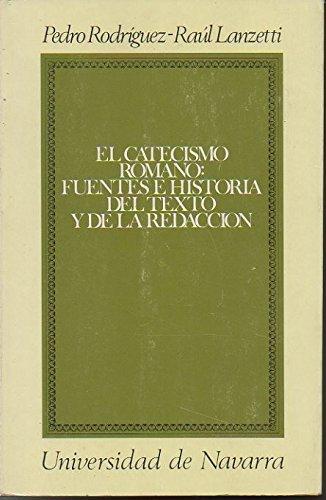 El catecismo romano: fuentes e historia texto y redacción (Colección teológica)