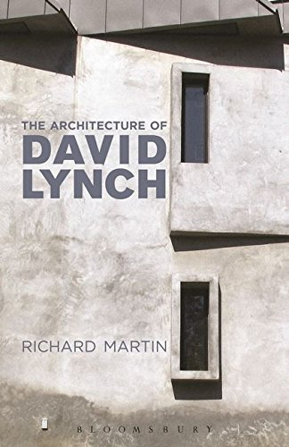 The Architecture Of David Lynch por Richard Martin