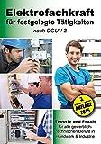 Image de Elektrofachkraft für festgelegte Tätigkeiten nach DGUV 3: Theorie und Praxis für alle g