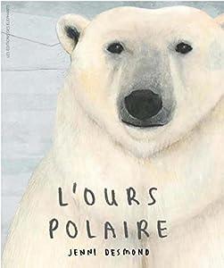 """Afficher """"L'ours polaire"""""""