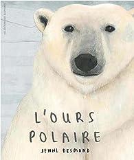 L'Ours Polaire par Jenni Desmond